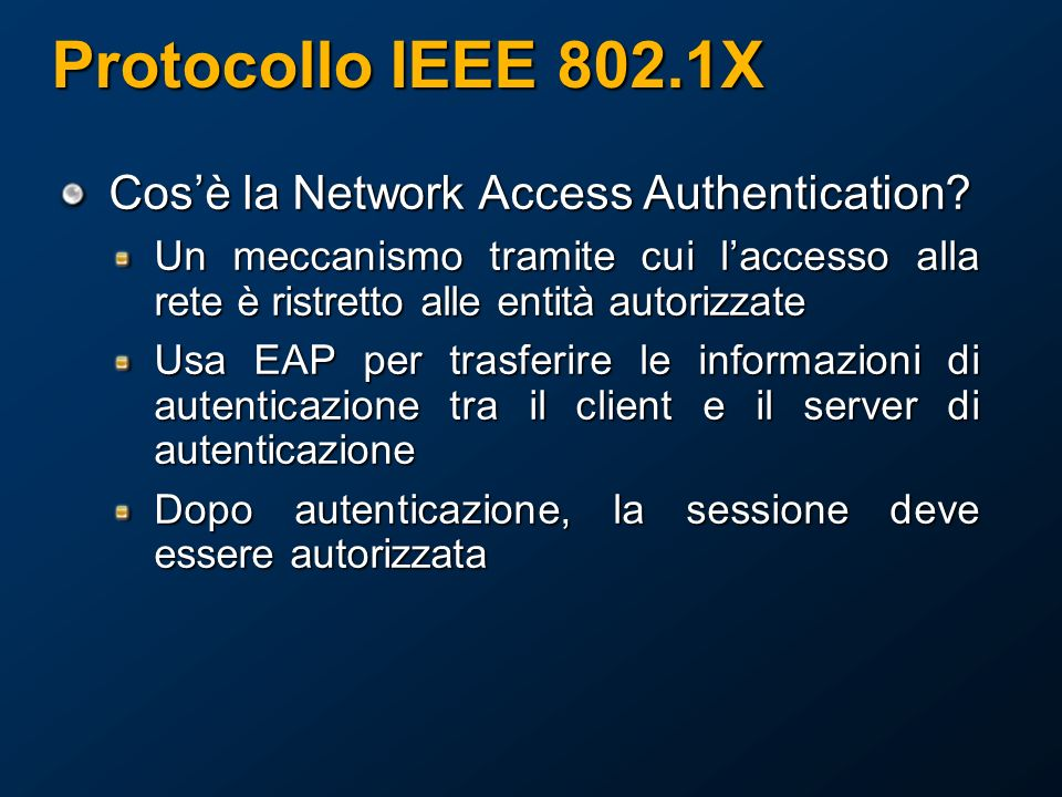 Protocollo IEEE 802.1X Cos'è la Network Access Authentication