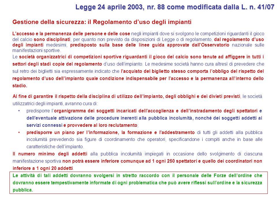 Legge 24 aprile 2003, nr. 88 come modificata dalla L. n. 41/07
