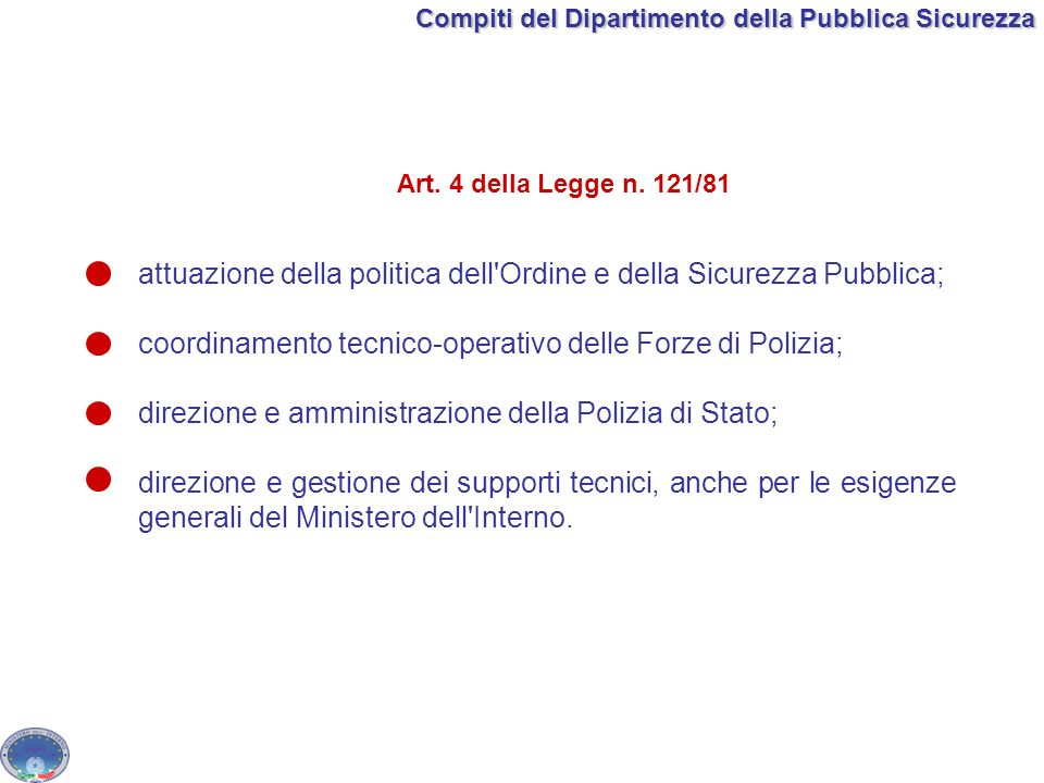 attuazione della politica dell Ordine e della Sicurezza Pubblica;