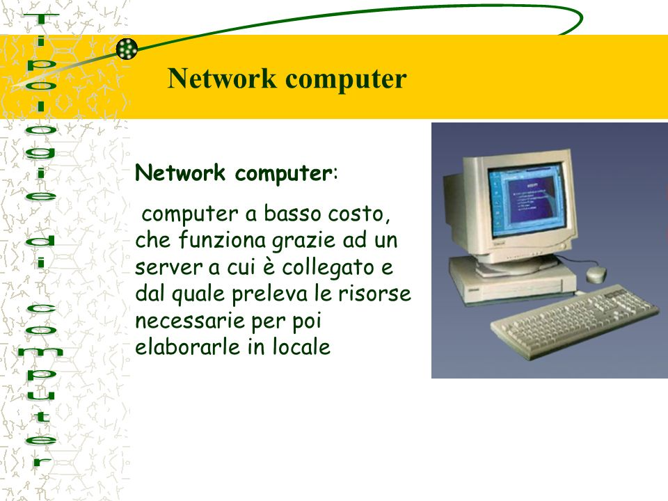 Tipologie di computer Network computer Network computer: