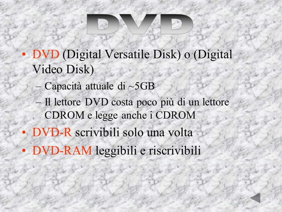 DVD DVD (Digital Versatile Disk) o (Digital Video Disk)