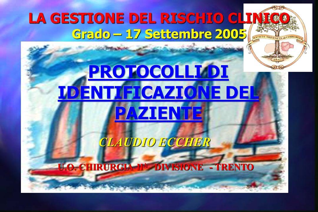 LA GESTIONE DEL RISCHIO CLINICO Grado – 17 Settembre 2005