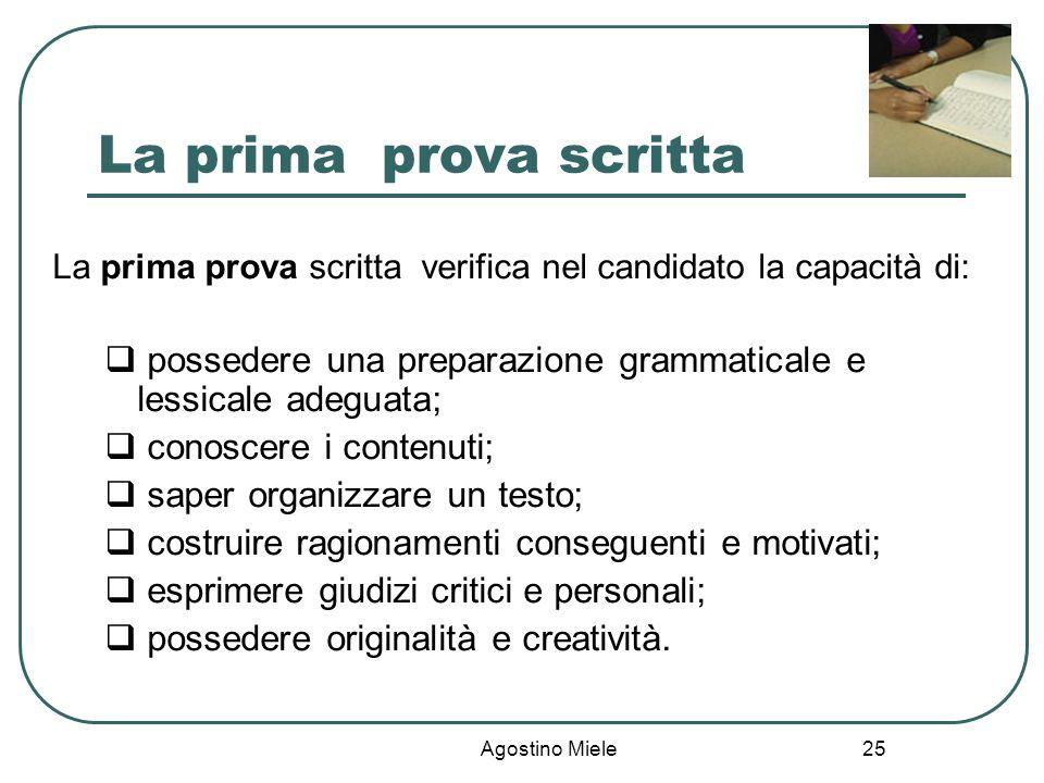 La prima prova scritta La prima prova scritta verifica nel candidato la capacità di: possedere una preparazione grammaticale e lessicale adeguata;