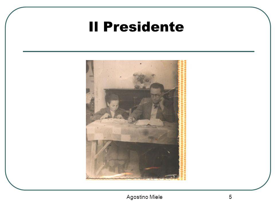 Il Presidente Agostino Miele
