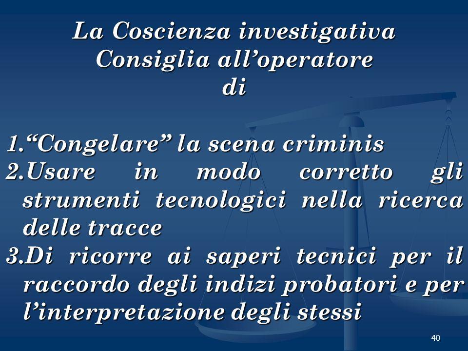 La Coscienza investigativa Consiglia all'operatore