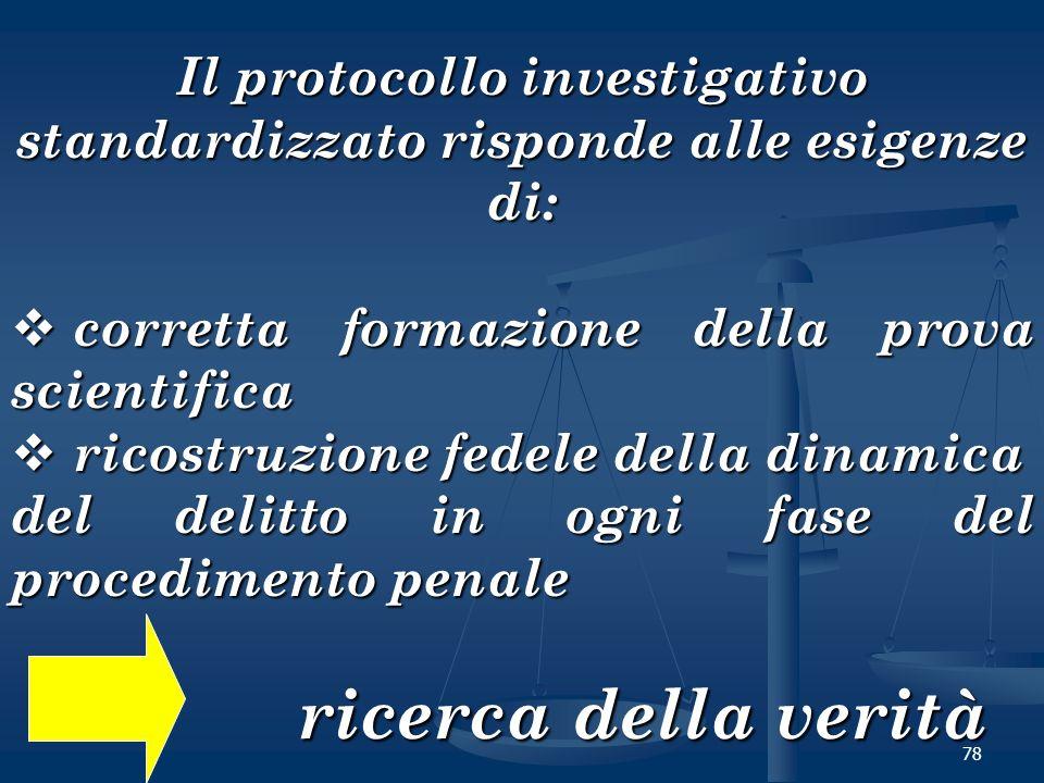 Il protocollo investigativo standardizzato risponde alle esigenze di: