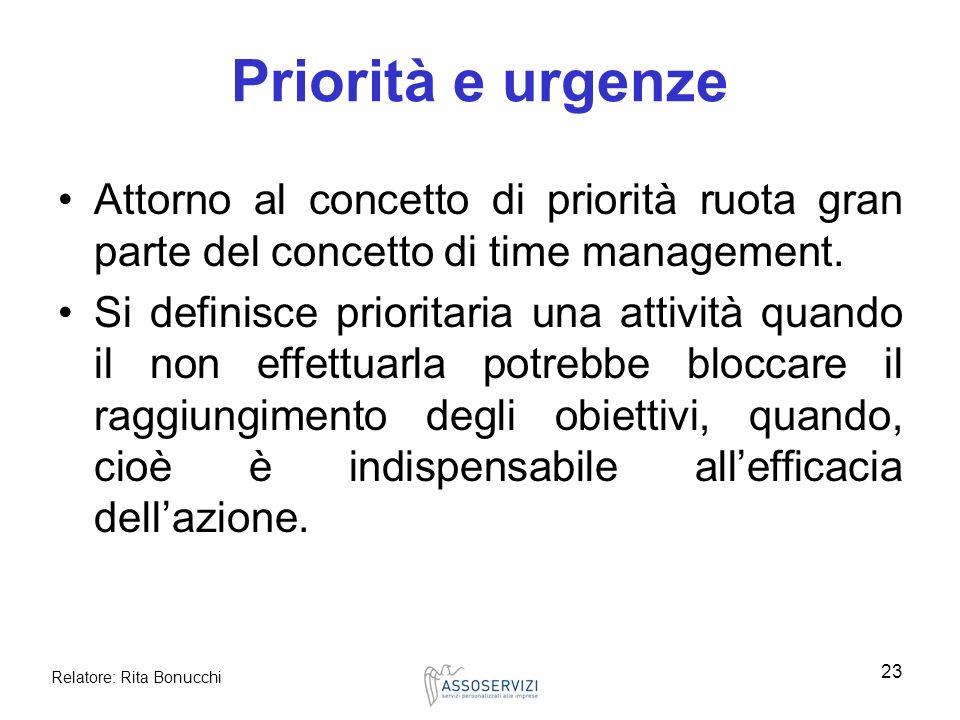Priorità e urgenze Attorno al concetto di priorità ruota gran parte del concetto di time management.
