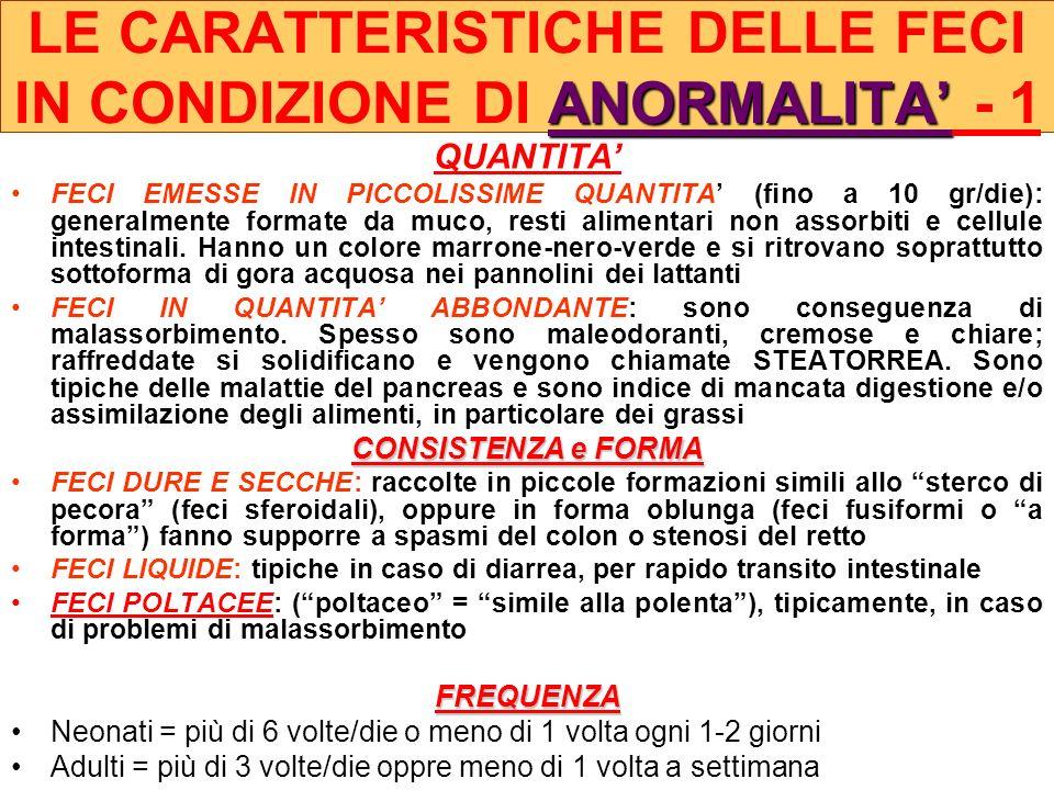 LE CARATTERISTICHE DELLE FECI IN CONDIZIONE DI ANORMALITA' - 1