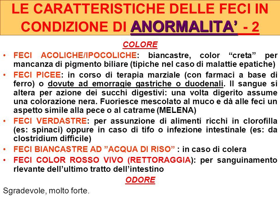 LE CARATTERISTICHE DELLE FECI IN CONDIZIONE DI ANORMALITA' - 2