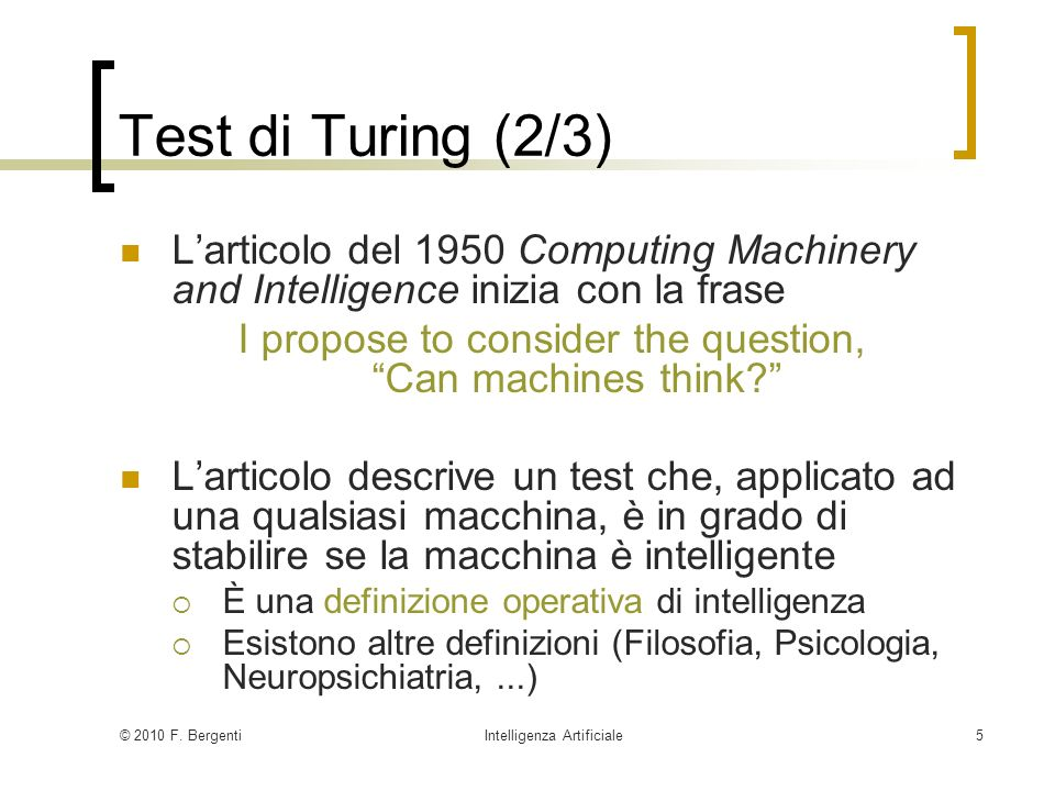 Test di Turing (2/3) L'articolo del 1950 Computing Machinery and Intelligence inizia con la frase.