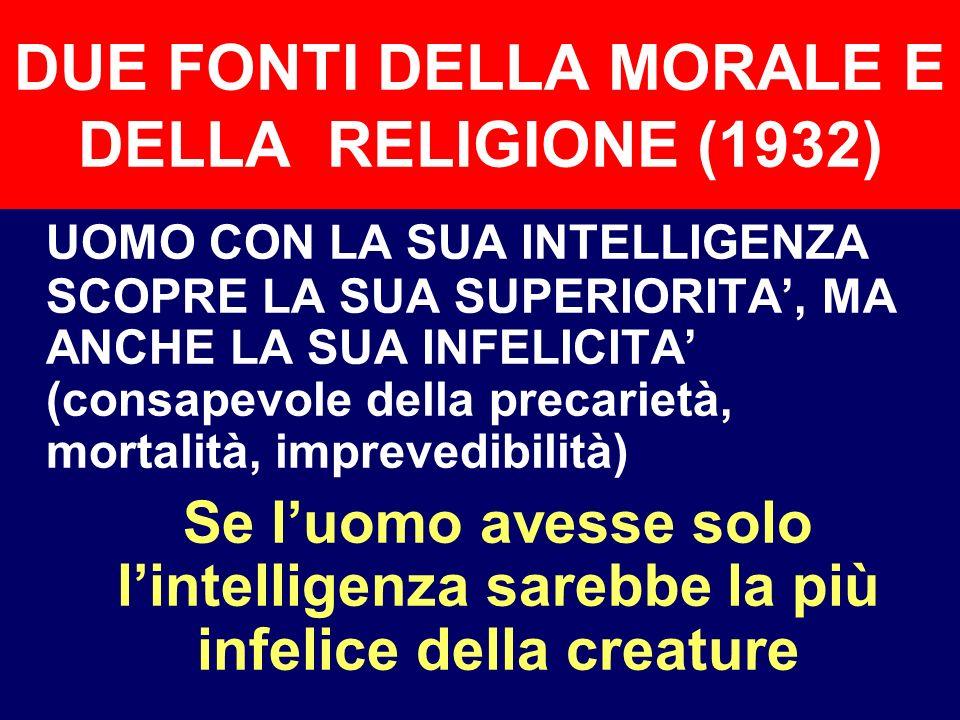 DUE FONTI DELLA MORALE E DELLA RELIGIONE (1932)