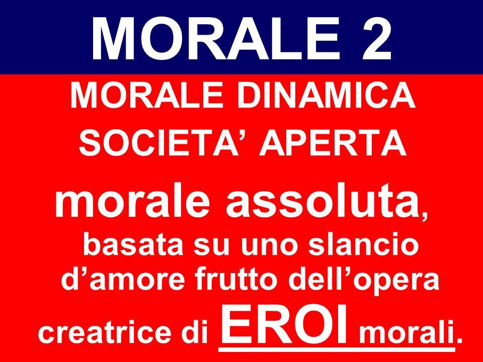MORALE 2 MORALE DINAMICA. SOCIETA' APERTA.