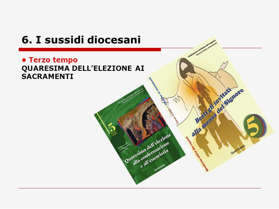 6. I sussidi diocesani • Terzo tempo