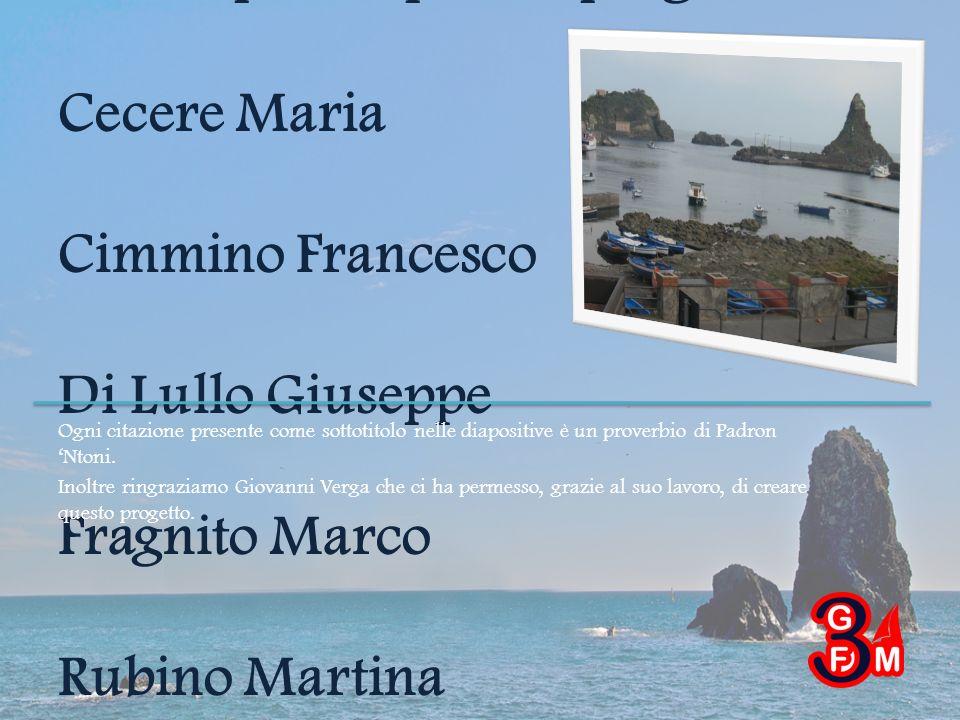 Hanno partecipato al progetto: Cecere Maria Cimmino Francesco Di Lullo Giuseppe Fragnito Marco Rubino Martina