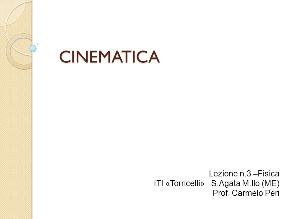 CINEMATICA Lezione n.3 –Fisica ITI «Torricelli» –S.Agata M.llo (ME)