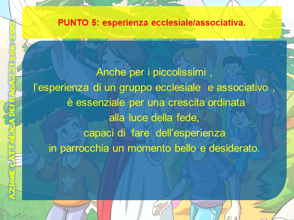 PUNTO 5: esperienza ecclesiale/associativa.