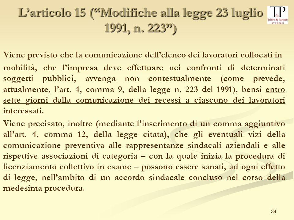 L'articolo 15 ( Modifiche alla legge 23 luglio 1991, n. 223 )