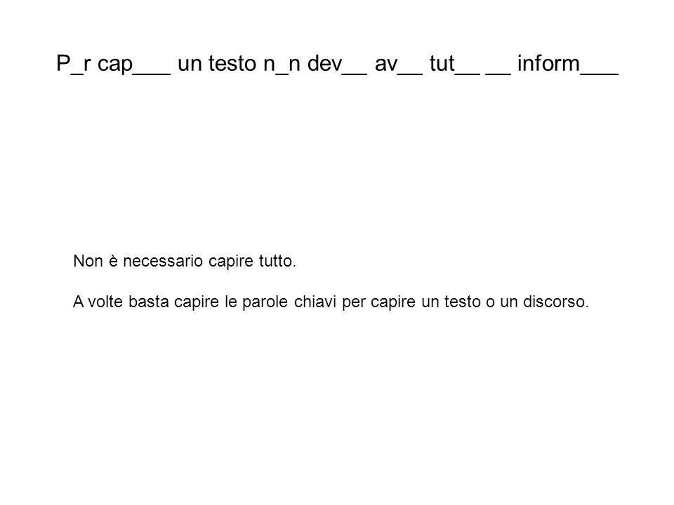 P_r cap___ un testo n_n dev__ av__ tut__ __ inform___