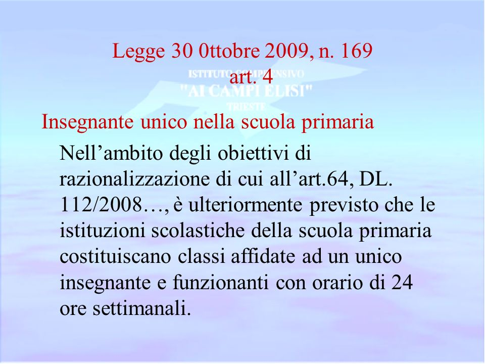 Legge 30 0ttobre 2009, n. 169 art. 4 Insegnante unico nella scuola primaria.