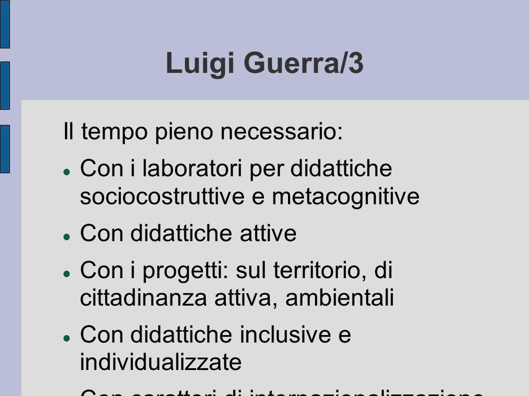 Luigi Guerra/3 Il tempo pieno necessario: