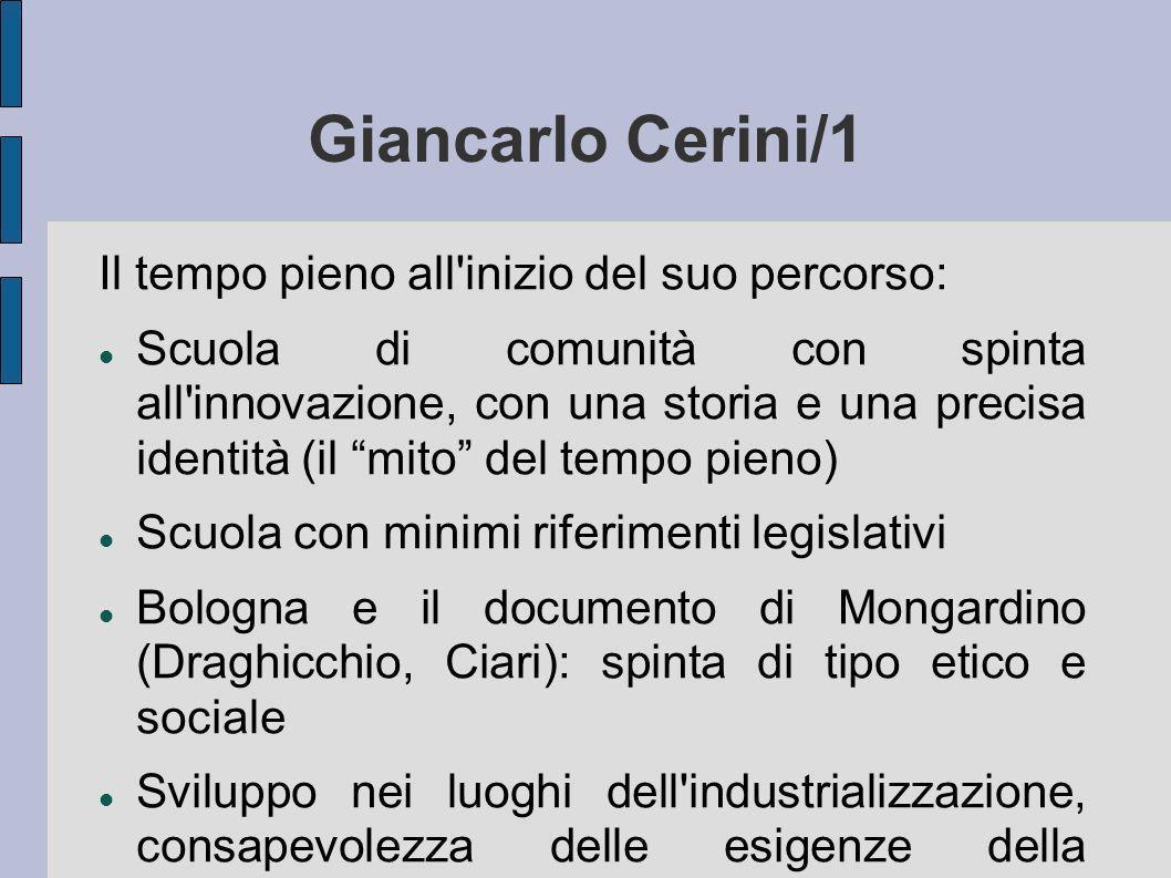 Giancarlo Cerini/1 Il tempo pieno all inizio del suo percorso: