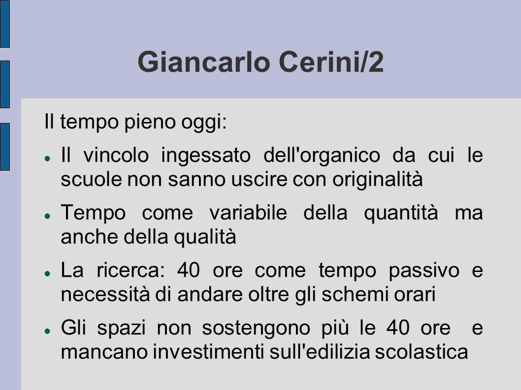 Giancarlo Cerini/2 Il tempo pieno oggi: