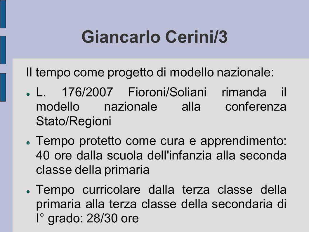 Giancarlo Cerini/3 Il tempo come progetto di modello nazionale: