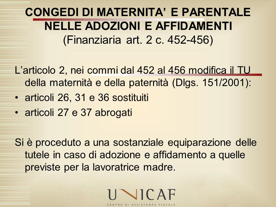 CONGEDI DI MATERNITA' E PARENTALE NELLE ADOZIONI E AFFIDAMENTI (Finanziaria art. 2 c. 452-456)