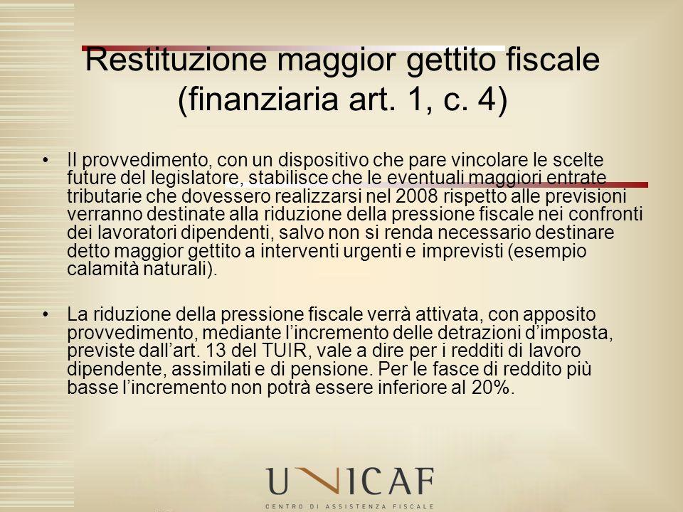 Restituzione maggior gettito fiscale (finanziaria art. 1, c. 4)