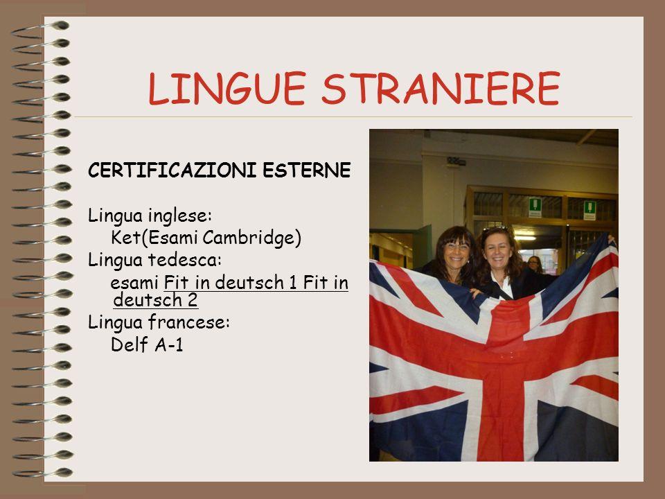 LINGUE STRANIERE CERTIFICAZIONI ESTERNE Lingua inglese: