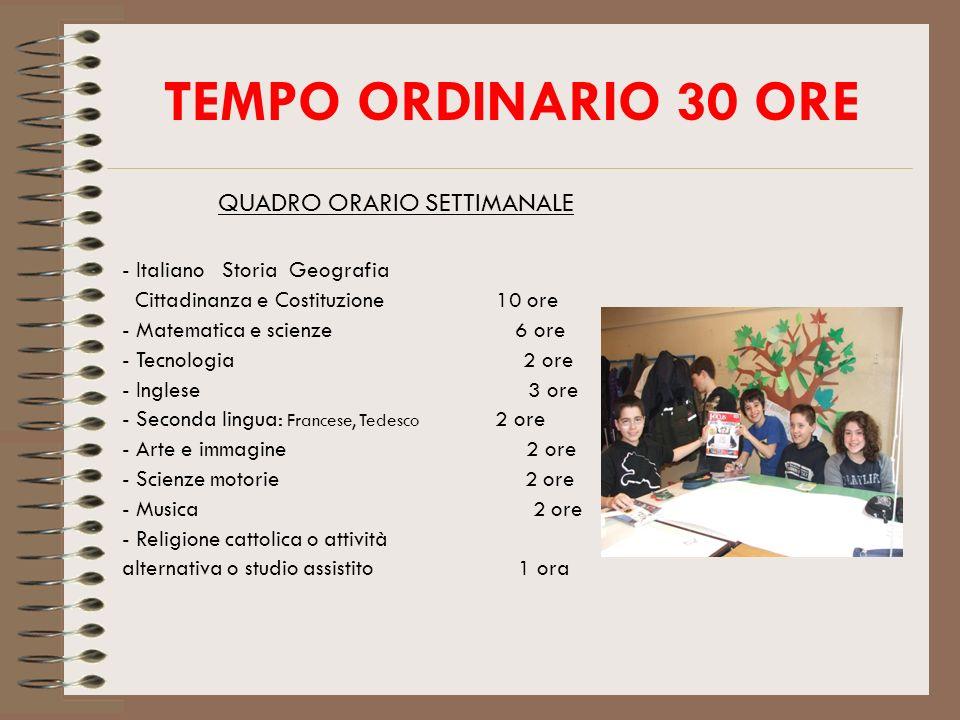 TEMPO ORDINARIO 30 ORE QUADRO ORARIO SETTIMANALE