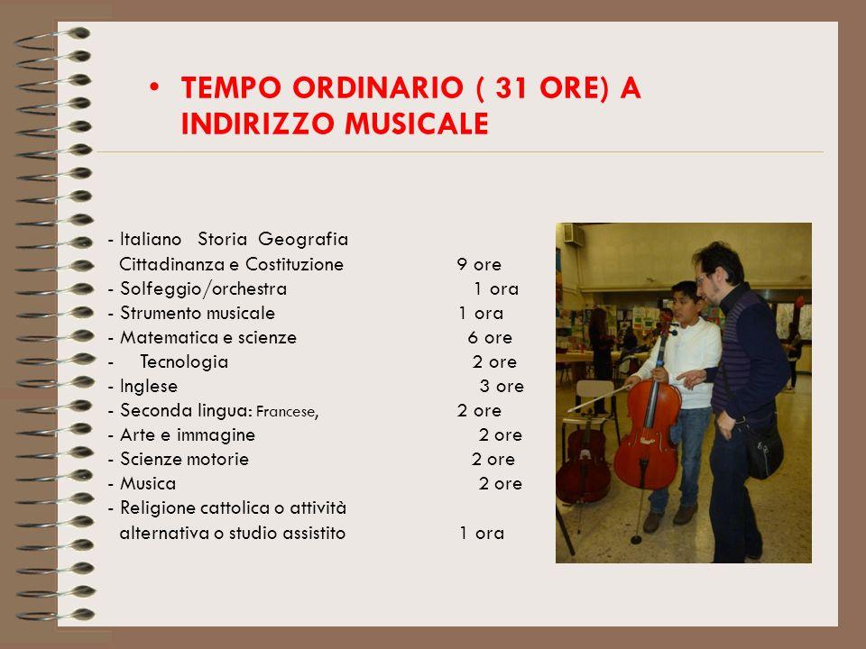 TEMPO ORDINARIO ( 31 ORE) A INDIRIZZO MUSICALE