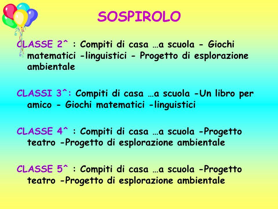 SOSPIROLO CLASSE 2^ : Compiti di casa …a scuola - Giochi matematici -linguistici - Progetto di esplorazione ambientale.