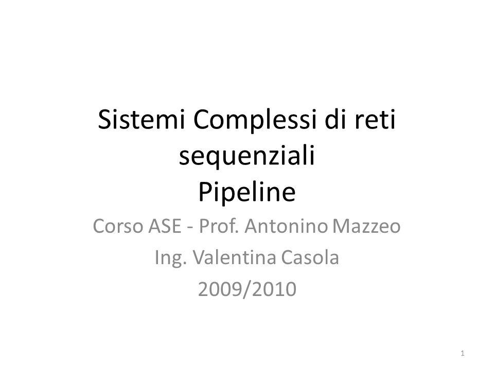 Sistemi Complessi di reti sequenziali Pipeline