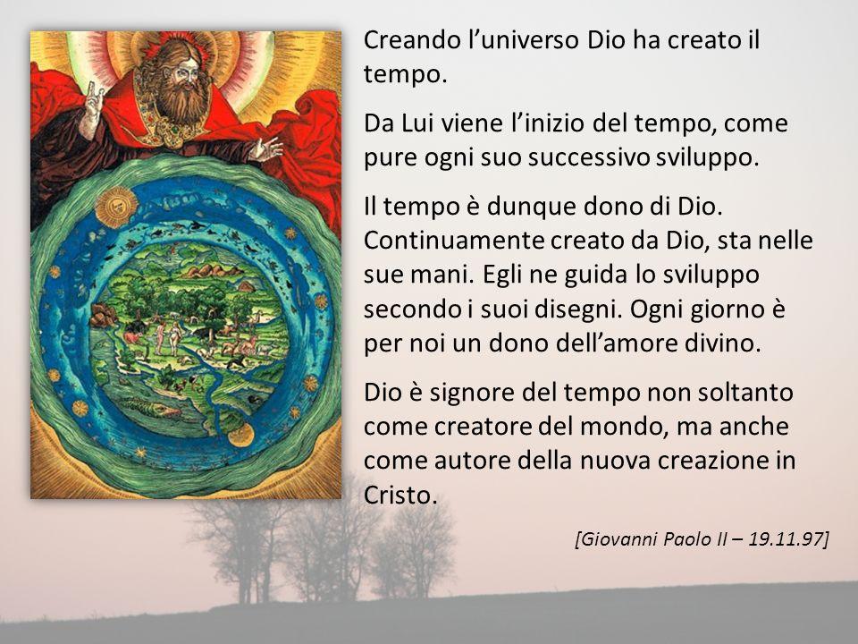 Creando l'universo Dio ha creato il tempo.