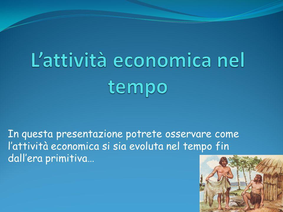 L'attività economica nel tempo