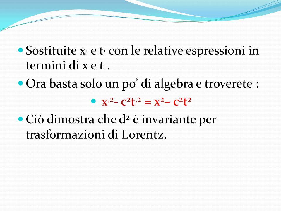 Sostituite x, e t, con le relative espressioni in termini di x e t .