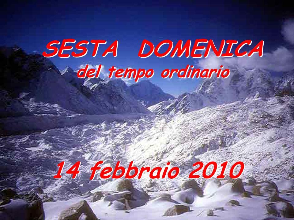 SESTA DOMENICA 14 febbraio 2010
