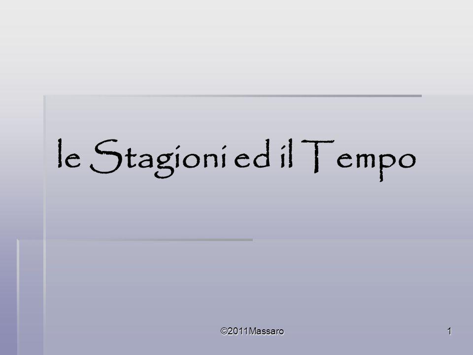 le Stagioni ed il Tempo ©2011Massaro