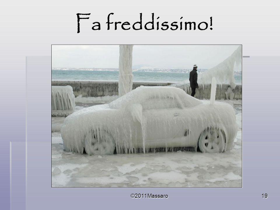 Fa freddissimo! ©2011Massaro