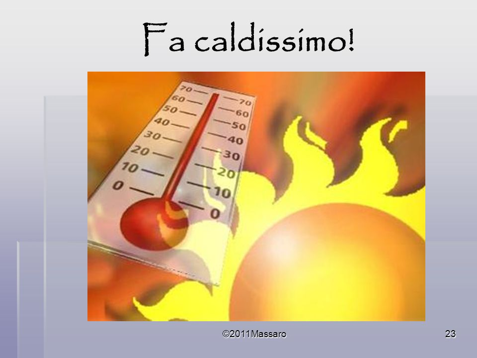 Fa caldissimo! ©2011Massaro