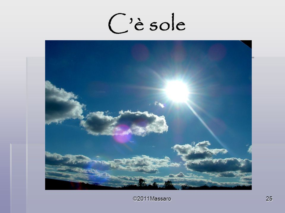 C'è sole ©2011Massaro