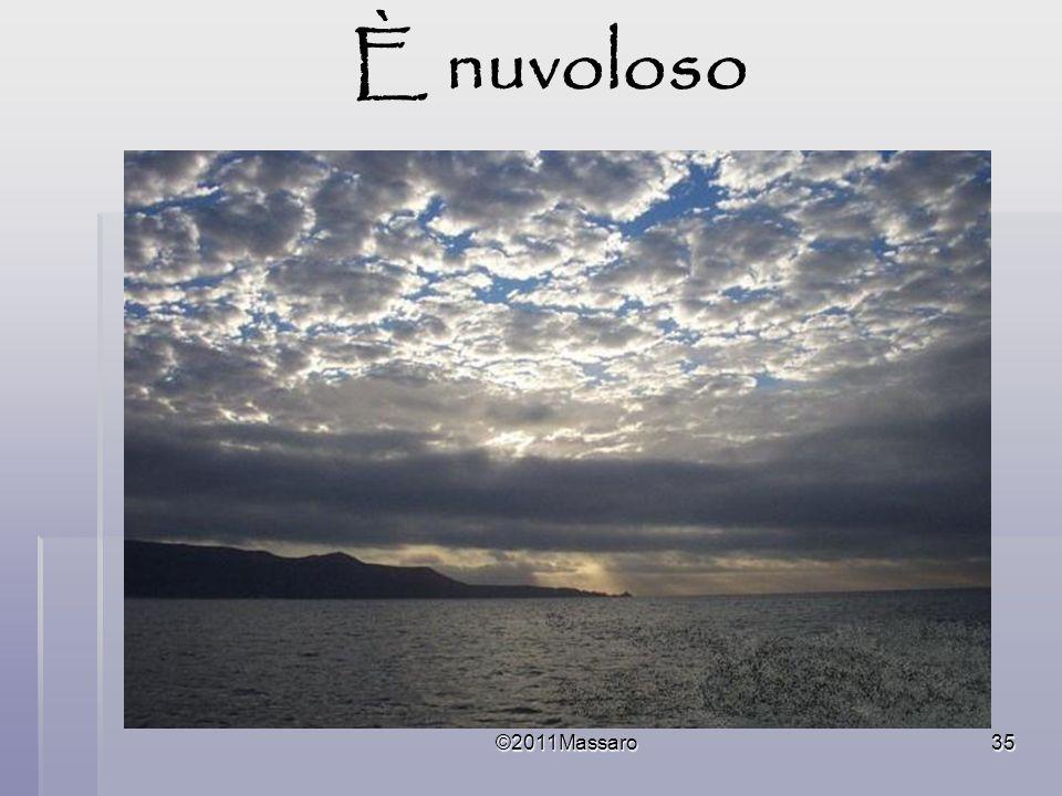 È nuvoloso ©2011Massaro