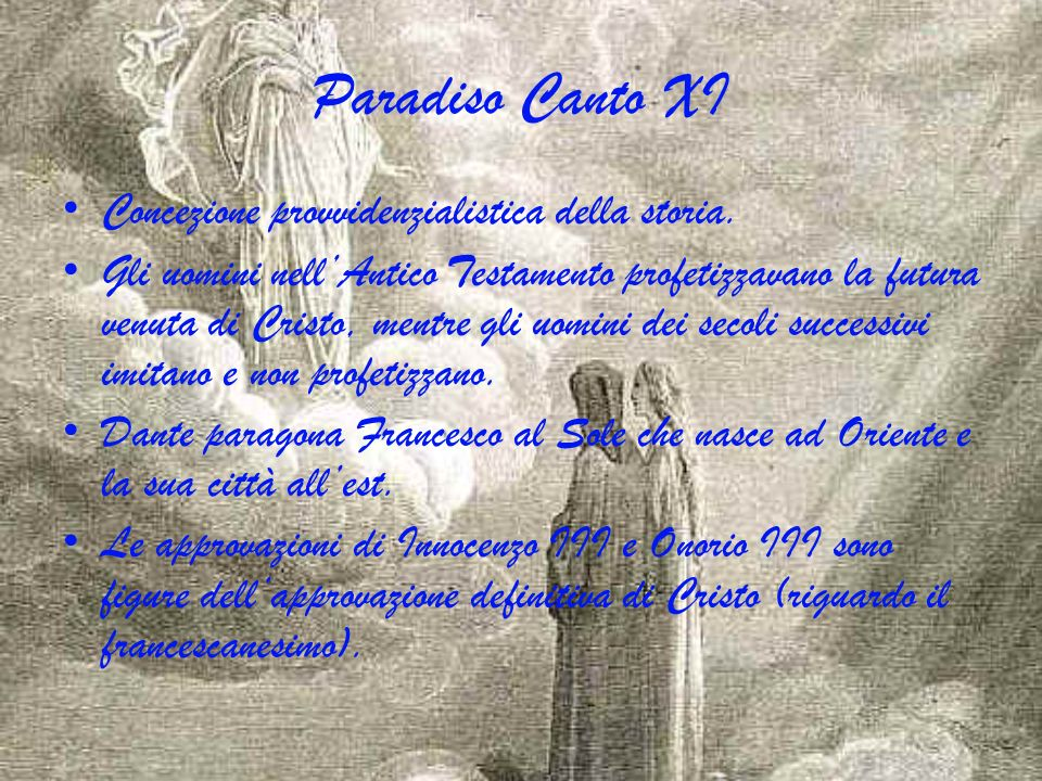 Paradiso Canto XI Concezione provvidenzialistica della storia.