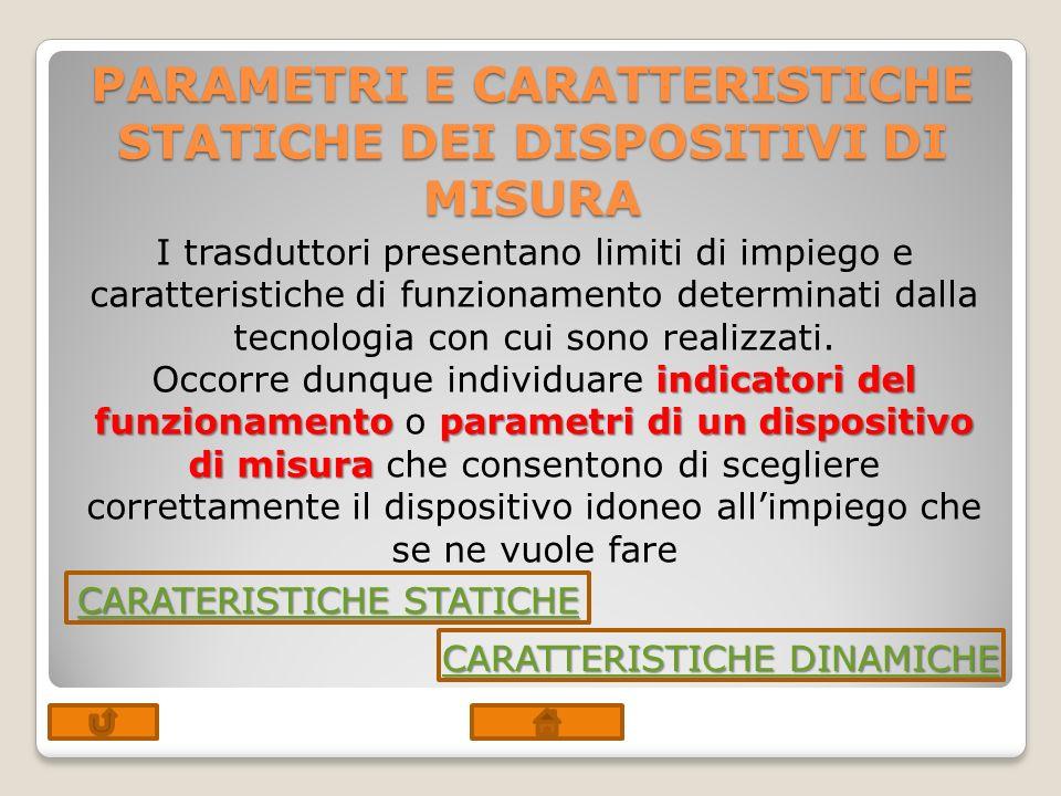 PARAMETRI E CARATTERISTICHE STATICHE DEI DISPOSITIVI DI MISURA