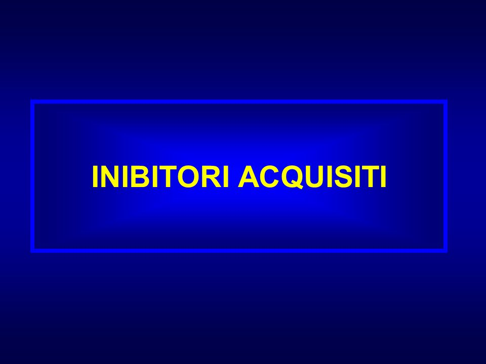 INIBITORI ACQUISITI