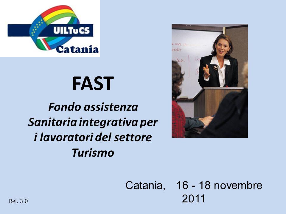 FASTFondo assistenza Sanitaria integrativa per i lavoratori del settore Turismo. Catania, 16 - 18 novembre 2011.