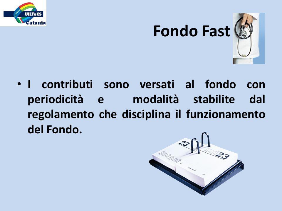 Fondo FastI contributi sono versati al fondo con periodicità e modalità stabilite dal regolamento che disciplina il funzionamento del Fondo.