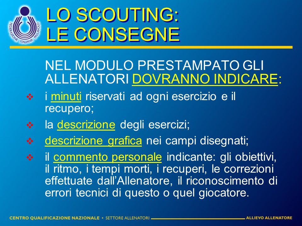 LO SCOUTING: LE CONSEGNE