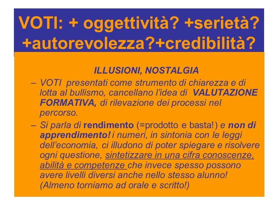VOTI: + oggettività +serietà +autorevolezza +credibilità